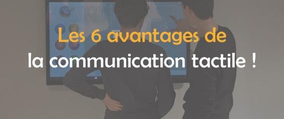 Les 6 avantages de la communication tactile !