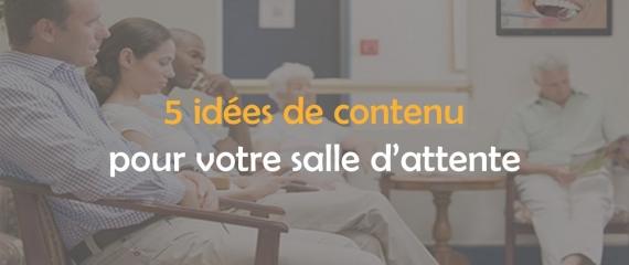 5 idées de contenu à diffuser sur écrans en salle d'attente