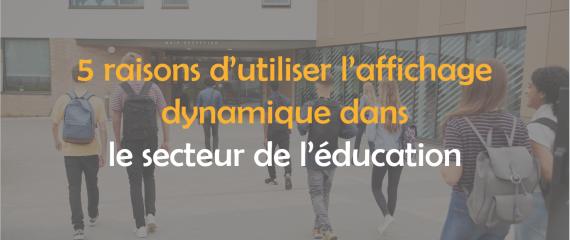 5 raisons d'utiliser l'affichage dynamique dans une école